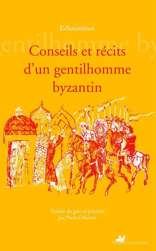 Kékauménos Conseils et récits d'un gentilhomme Byzantin