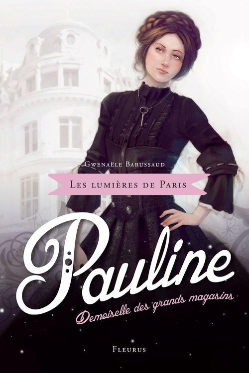 Gwenaële Barussaud-Robert Pauline, demoiselle des grands magasins