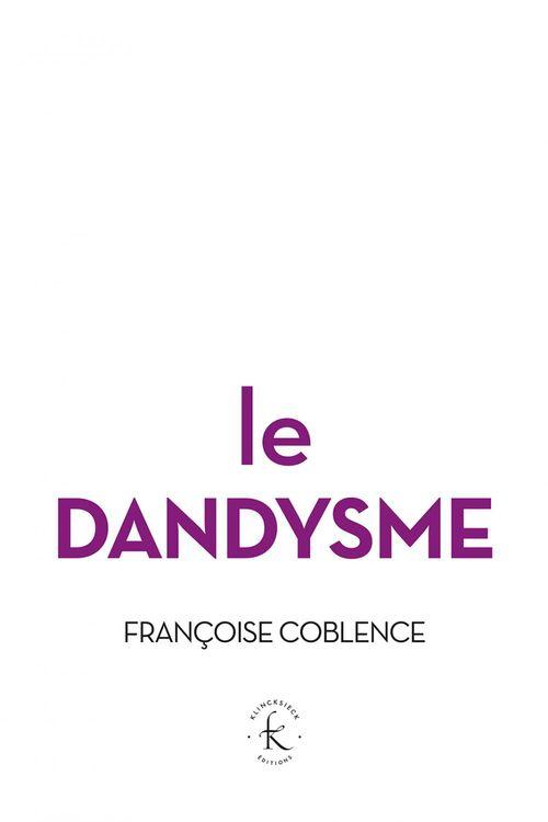 Françoise Coblence Le Dandysme, obligation d´incertitude