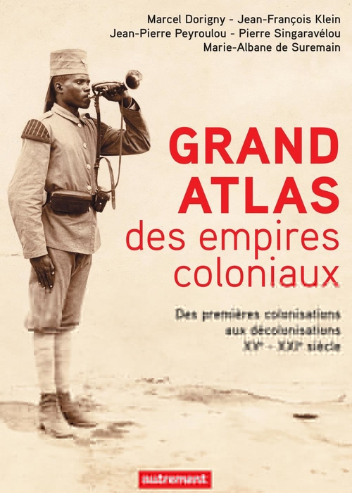 Collectif Grand Atlas des Empires coloniaux