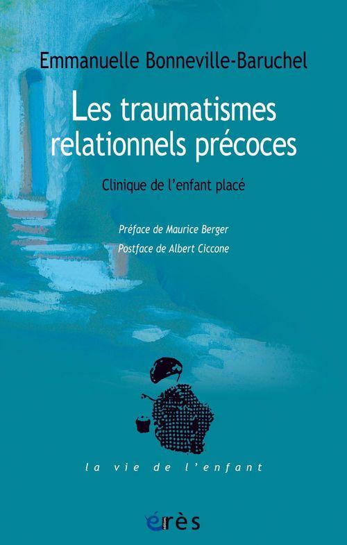 EMMANUELLE BONNEVILLE-BARUCHEL Les traumatismes relationnels précoces