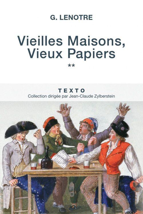G Lenotre Vieilles Maisons, Vieux Papiers Tome 2