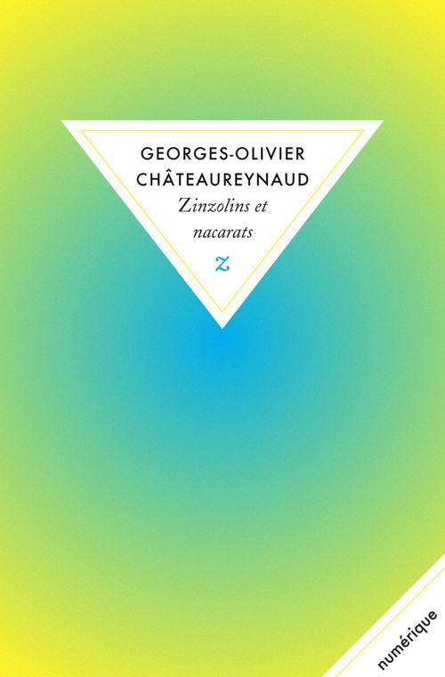 Georges-Olivier Châteaureynaud Zinzolins et nacarats