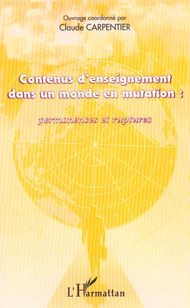 Claude Carpentier Contenus d'enseignement dans un monde en mutation : permanences et ruptures