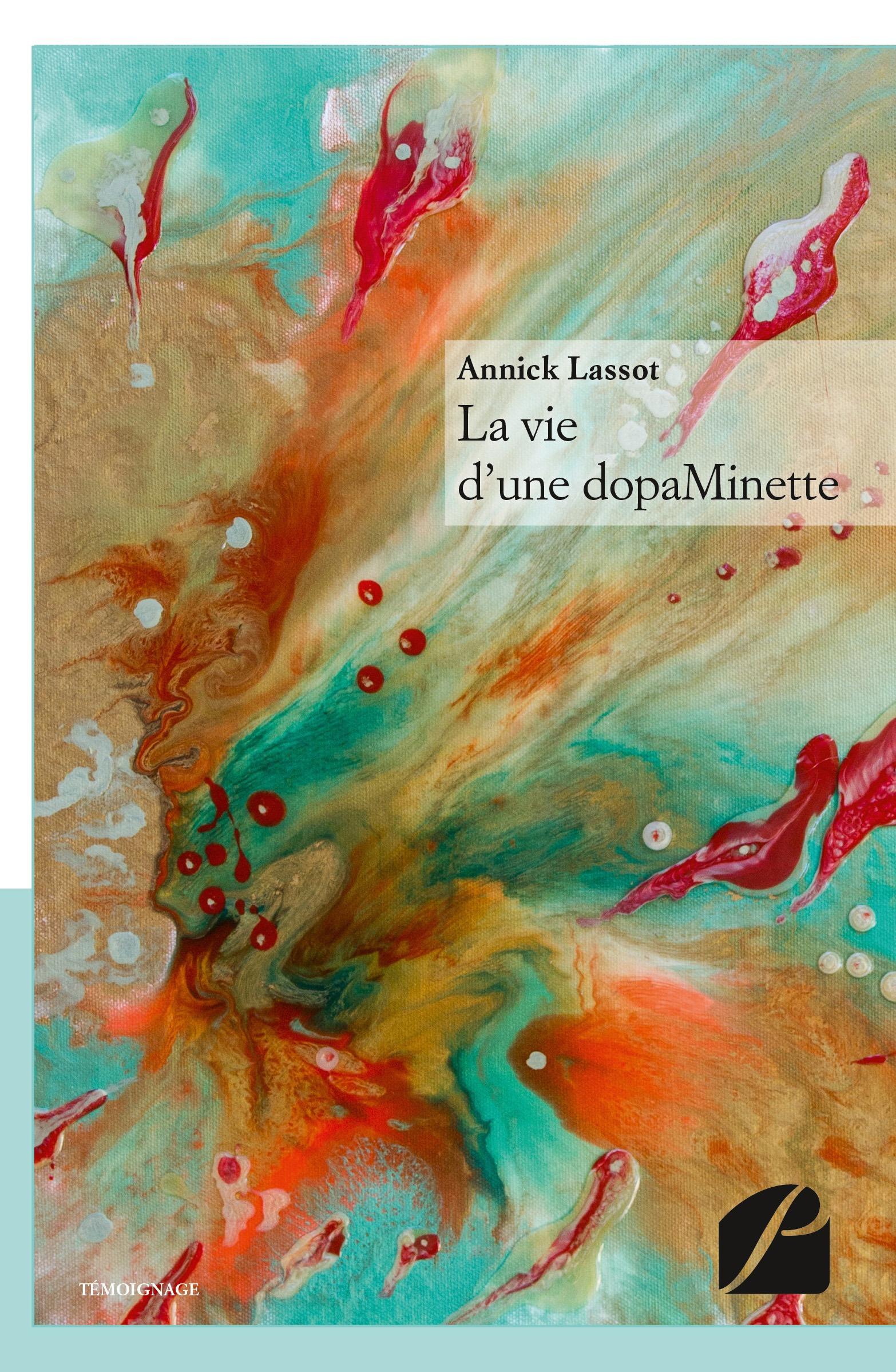 Annick Lassot La vie d'une dopaMinette