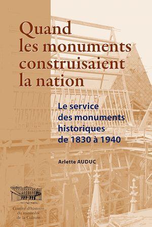 Comité d'histoire du ministère de la Culture Quand les monuments construisaient la Nation