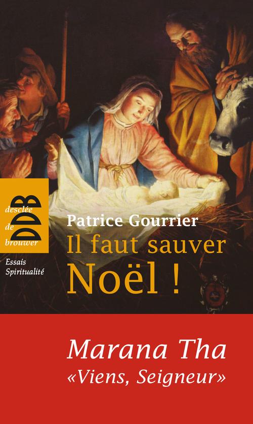 Patrice GOURRIER Il faut sauver Noël ! Marana Tha,