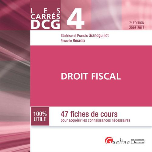 Les Carrés DCG 4 - Droit fiscal 2016-2017 - 7e édition