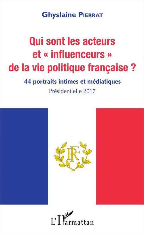 """Ghyslaine Pierrat Qui sont les acteurs et """"influenceurs"""" de la vie politique française ?"""