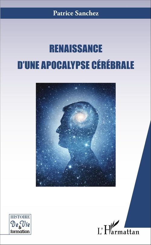 Patrice Sanchez Renaissance d'une apocalypse cérébrale