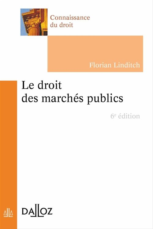 Florian Linditch Le droit des marchés publics (6e édition)