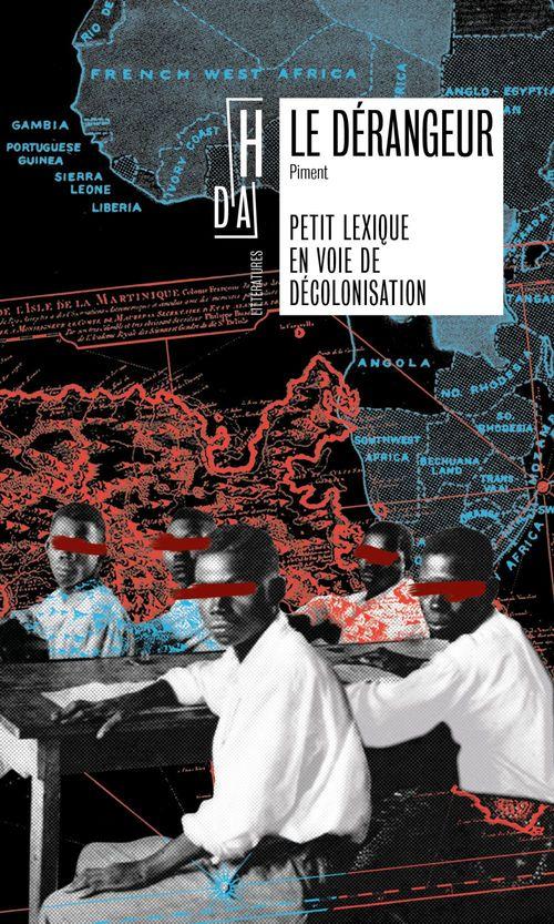 Le dérangeur ; petit lexique en voie de décolonisation