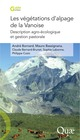 Les v�g�tations d'alpage de la Vanoise. Description agro-�cologique et gestion pastorale