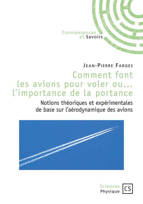 Jean-Pierre Farges Comment font les avions pour voler ou... l'importance de la portance