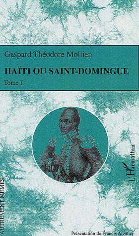 Gaspard Théodore Mollien Haïti ou Saint-Domingue