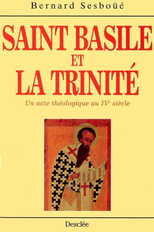 Bernard Sesboüé Saint Basile et la trinité