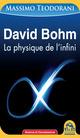 David Bohm ; la physique de l'infini