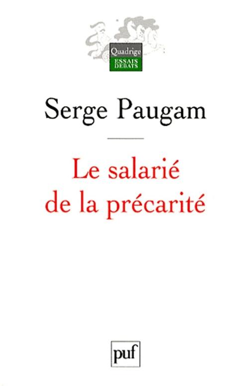 Serge Paugam Le salarié de la précarité