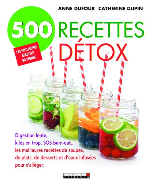 Anne Dufour 500 recettes détox