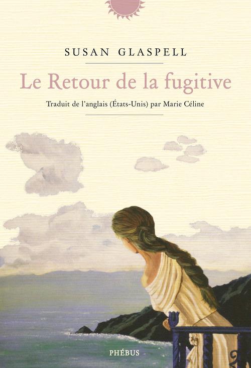 Susan Glaspell Le retour de la fugitive