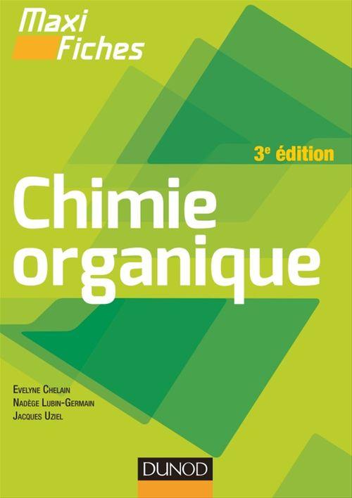 Nadège Lubin-Germain Maxi fiches de Chimie organique - 3e édition