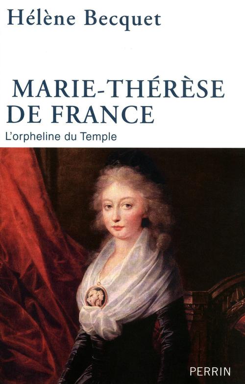 Hélène BECQUET Marie-Thérèse de France