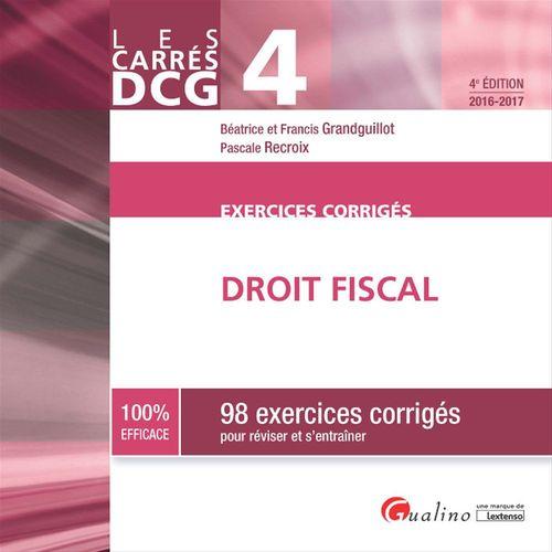 Les Carrés DCG 4 - Exercices corrigés - Droit fiscal 2016-2017 - 4e édition