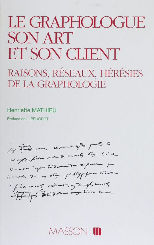 Henriette Mathieu Le Graphologue, son art et son client