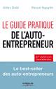 Le guide pratique de l'auto-entrepreneur ; le best-seller des auto-entrepreneurs (6e �dition)