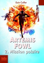 Artemis Fowl (Tome 2) - Mission polaire