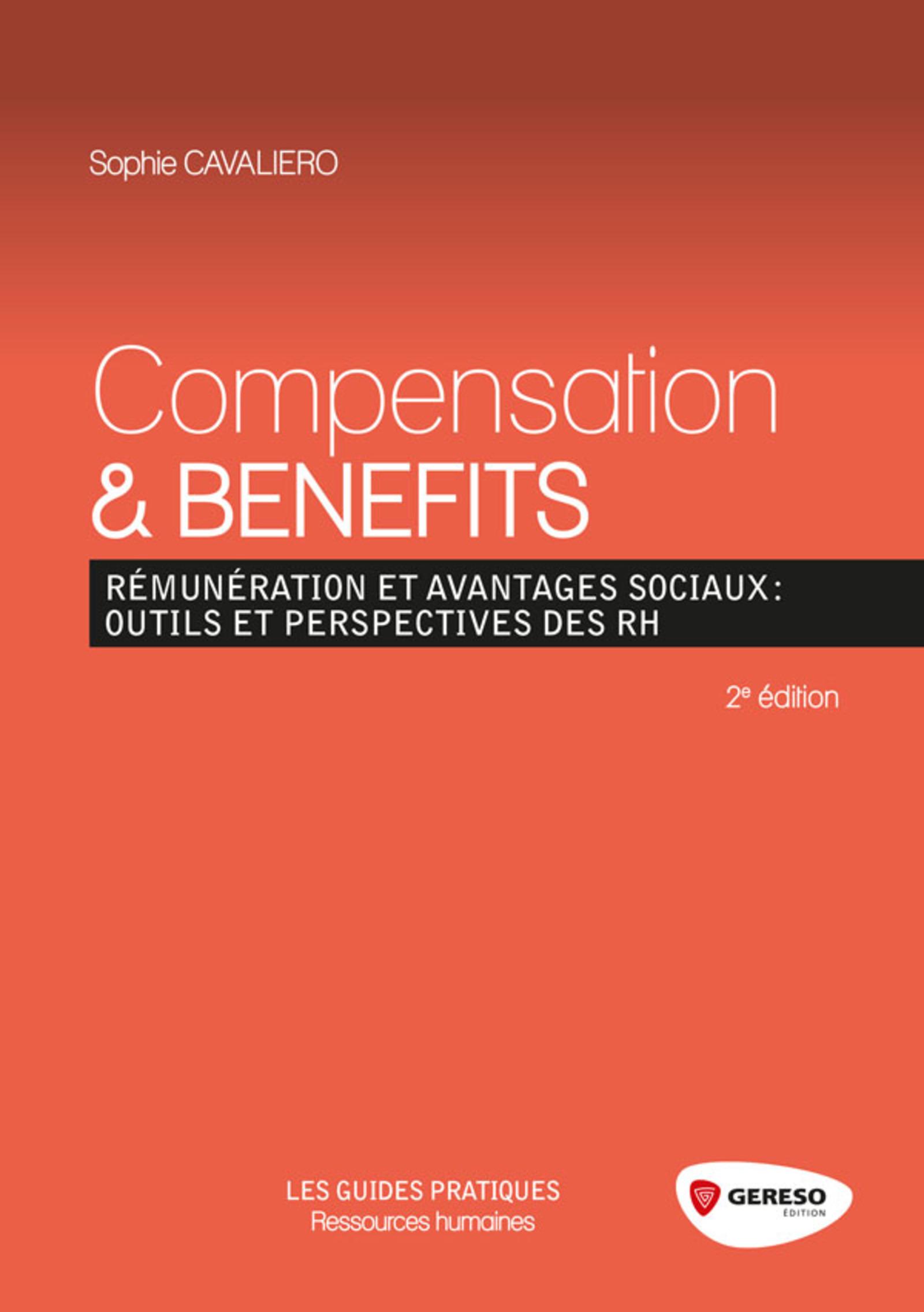 Compensation and benefits ; rémunération et avantages sociaux : outils et perspectives des RH (2e édition)