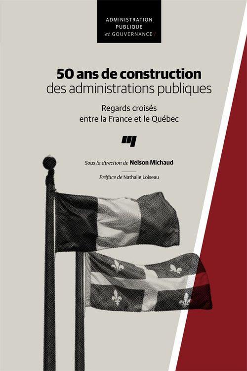 Nelson Michaud 50 ans de construction des administrations publiques