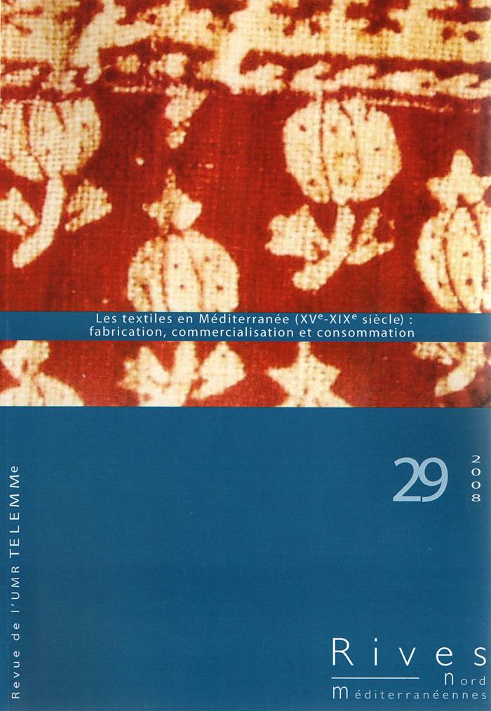 TELEMME - UMR 6570 29 | 2008 - Les textiles en Méditerranée (XVe-XIXe siècle) - Rives