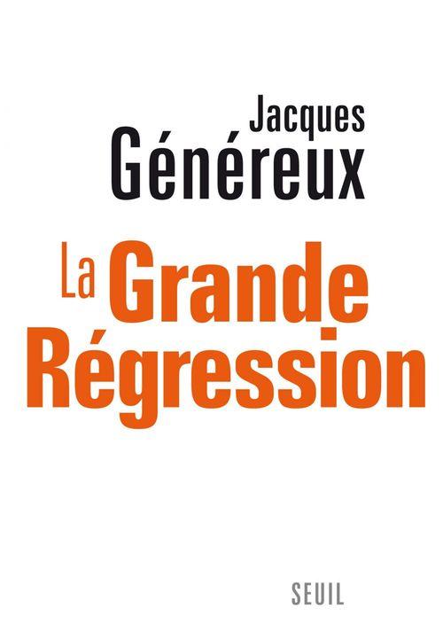 Jacques Généreux La Grande Régression