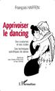 Apprivoiser le dancing ; ses coutumes et ses codes, ses techniques sp�cifiques de danse
