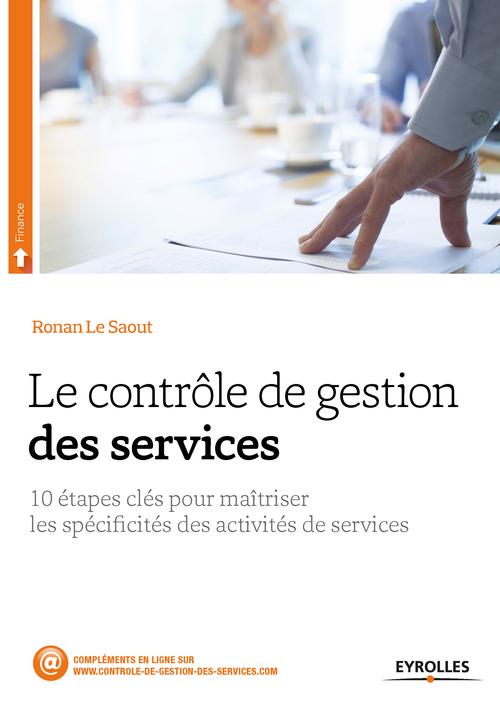 Ronan le Saout Le contrôle de gestion des services ; 10 étapes clés pour maîtriser les spécificités des activités de services