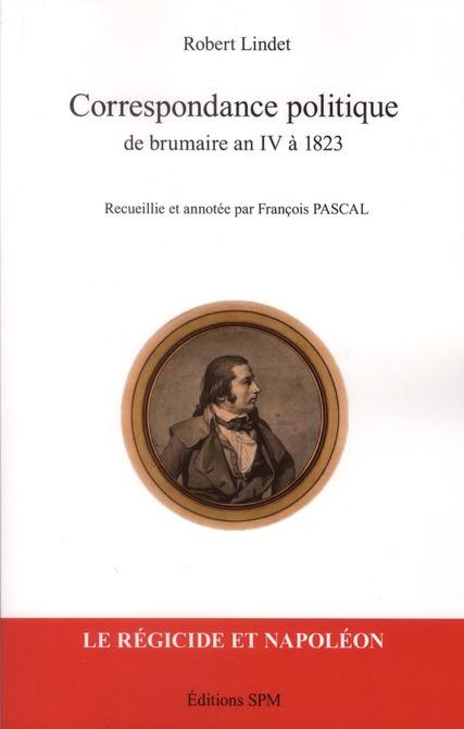 Robert Lindet Correspondance politique de brumaire an IV à 1823