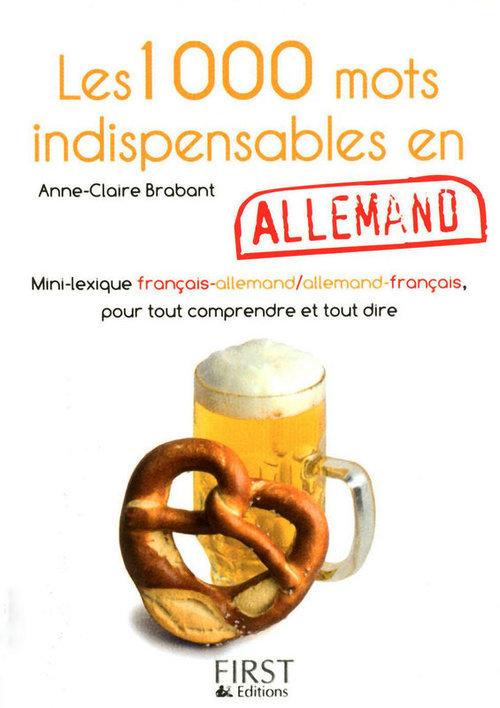 Anne-Claire BRABANT Le Petit Livre de - 1000 mots indispensables en allemand