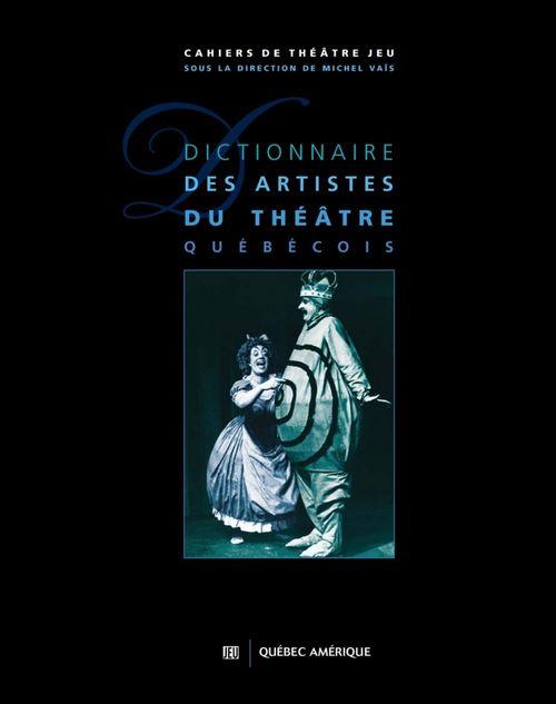 Michel Vaïs Dictionnaire des artistes du théâtre québécois