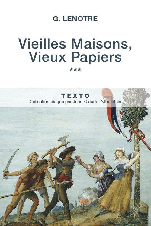 G Lenotre Vieilles Maisons, Vieux Papiers Tome 3
