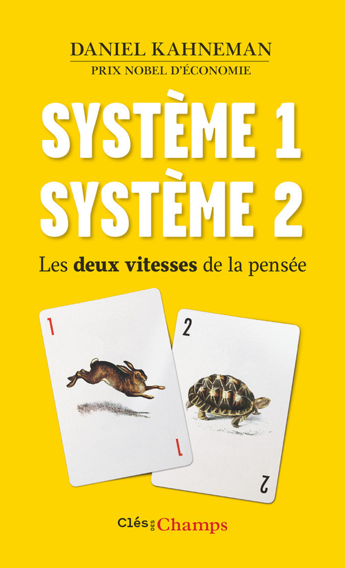 Daniel Kahneman Système 1 / Système 2
