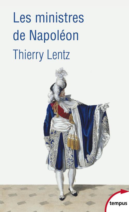Thierry LENTZ Les ministres de Napoléon