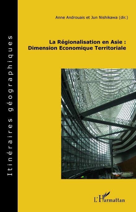 Anne Androuais La régionalisation en Asie : dimension économique territoriale