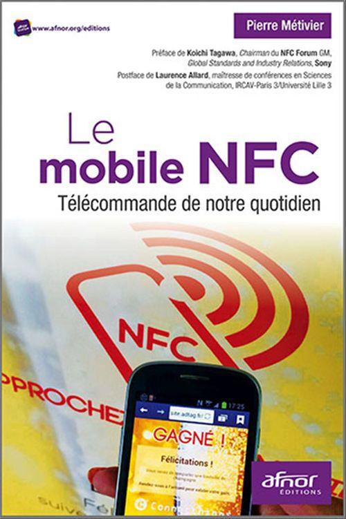 Pierre Metivier Le mobile NFC ; télécommande de notre quotidien