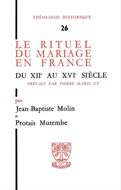 Le rituel du mariage en France - Du XIIe au XVIe siècle