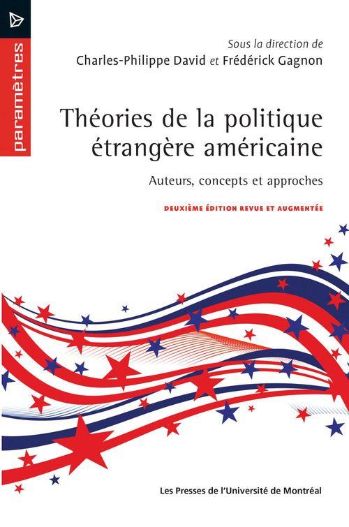Charles-Philippe David Théories de la politique étrangère américaine