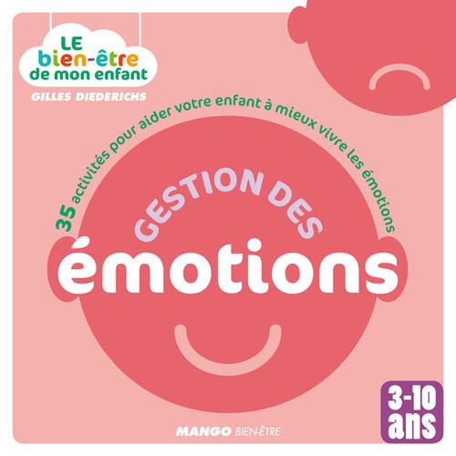 Gilles Diederichs Le bien-être de mon enfant - Gestion des émotions