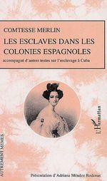 Les esclaves dans les colonies espagnoles ; accompagn d'autres textes sur l'exclavage  Cuba