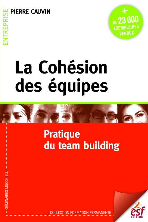 Pierre CAUVIN La cohésion des équipes