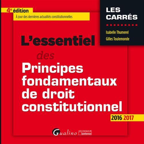 Gilles Toulemonde L'essentiel des principes fondamentaux de droit constitutionnel - 4e édition 2016-2017